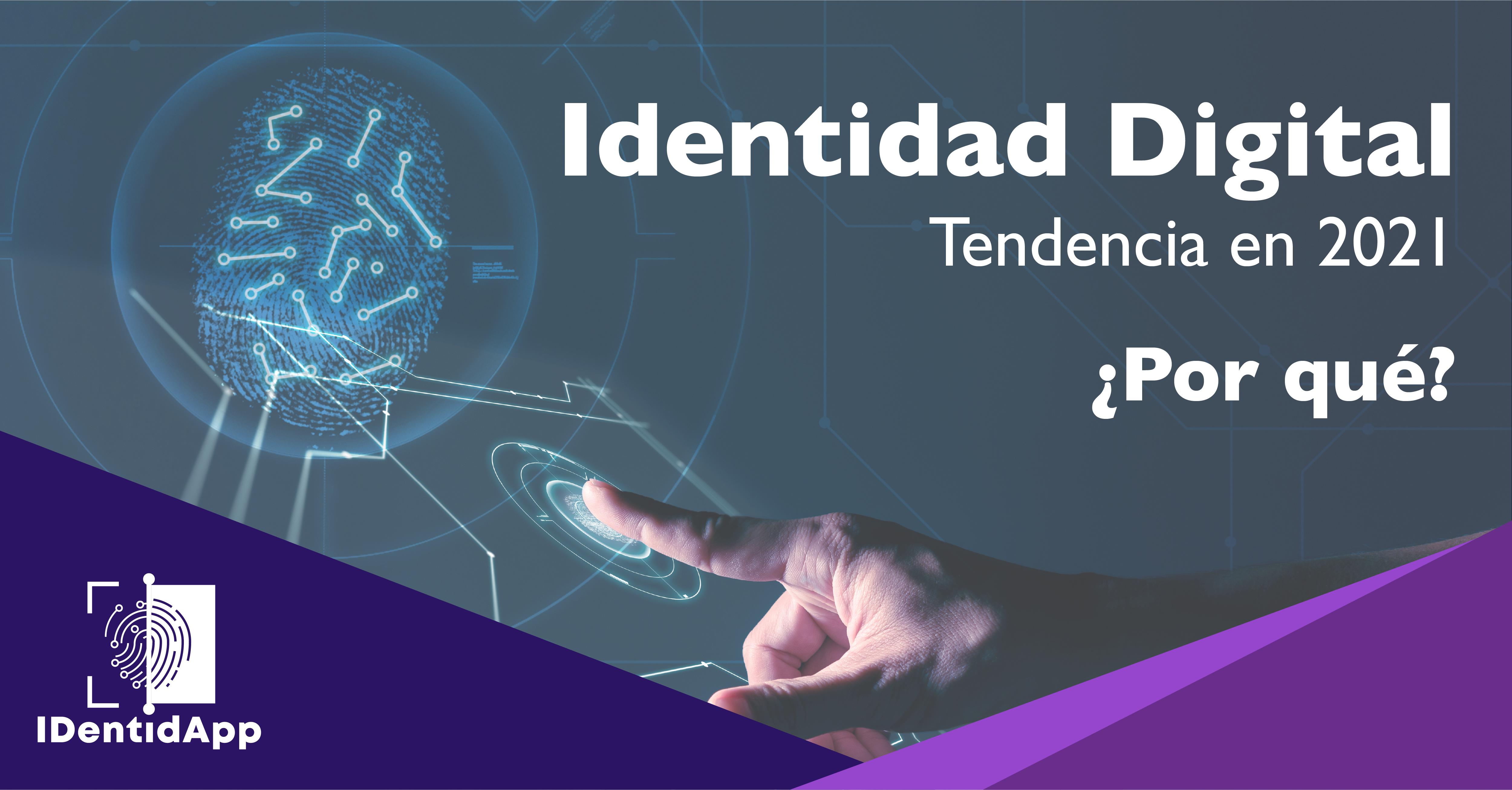 Identidad Digital: Tendencia 2021